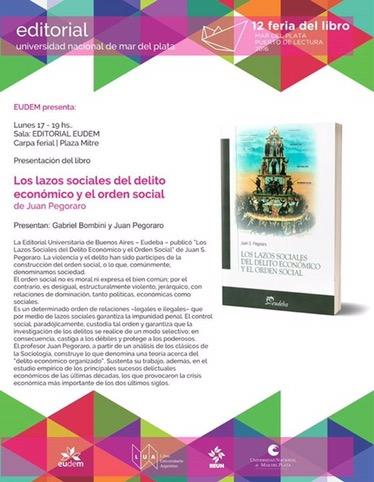 """Presentación del libro """"Los lazos sociales del delito económico y el orden social"""" de J. Pegoraro"""