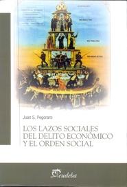 juan-pegoraro-los-lazos-sociales-del-delito-economico-y-el-orden-social-2016-eudeba
